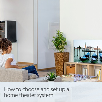 How to choose and set up a home theater system