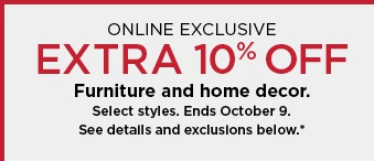 Online exclusive Extra 10% off furniture & home decor. Select styles. Ends 10/9.