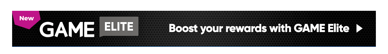 NEW Boost your Rewards with GAME Elite >