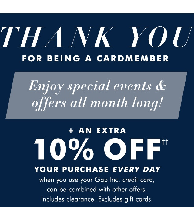 THANK YOU FOR BEING A CARDMEMBER | + AN EXTRA 10% OFF††