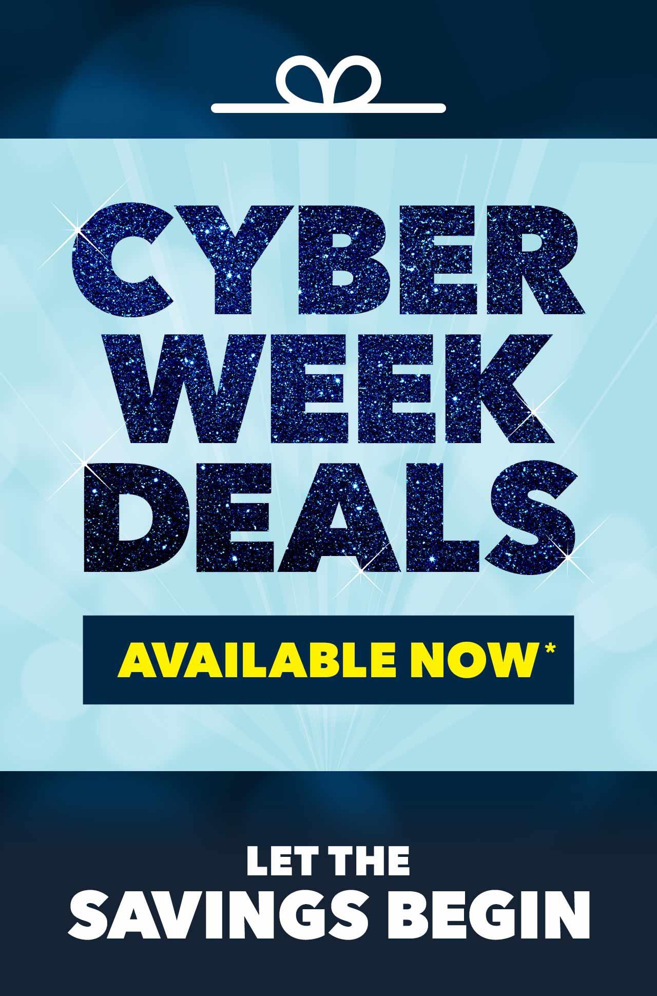 SHOP  CYBER WEEK DEALS*