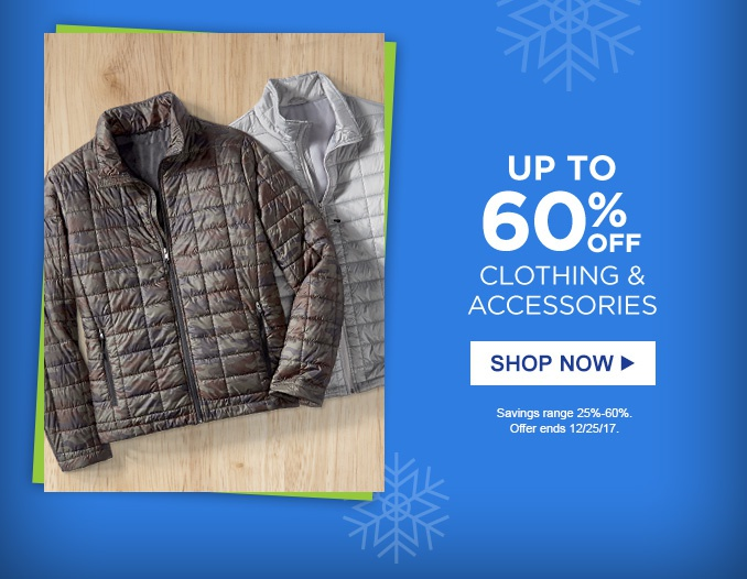 UP TO 60% OFF CLOTHING & ACCESSORIES | SHOP NOW | Savings range 25%-60%. Offer ends 12/25/17.