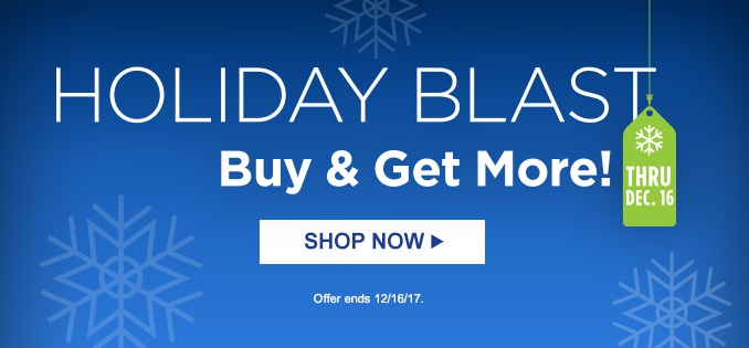 HOLIDAY BLAST | Buy & Get More! | SHOP NOW | Offer ends 12/16/17.
