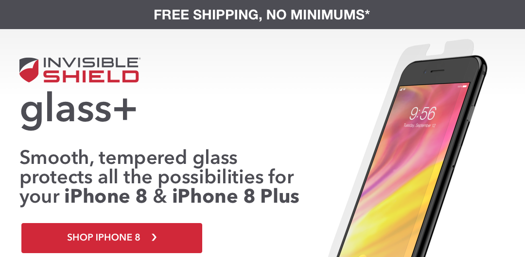 INVISIBLESHIELD glass+, Smooth, tempered glass protects all the possibilities for you SHOP IPHONE 8