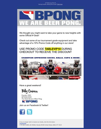 Here's a weekend gift for being a BPONG VIP Member! 10% Off Any Table