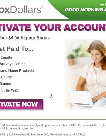 Reminder: Member, Activate your InboxDollars Account