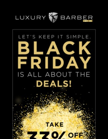 Let's keep it simple. Black Friday deals available at our store!