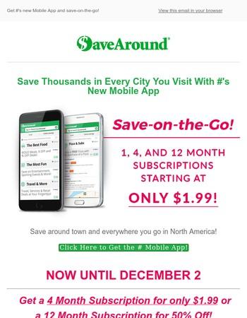 Get savings everywhere you go!