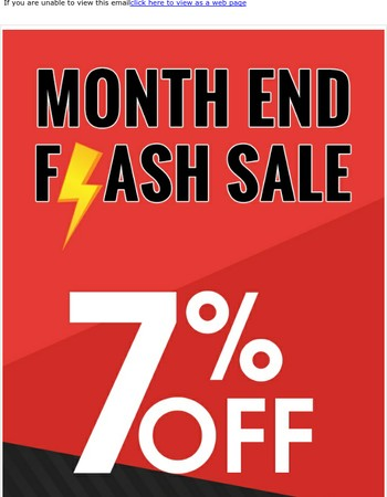 Month End Flash Sale - 7% OFF