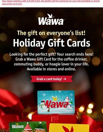Give the gift of Wawa!