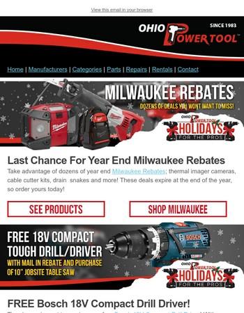 Year End Milwaukee Rebates, Free Bosch 18V Drill Driver