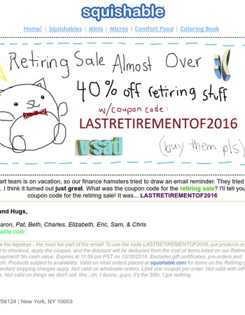 That 40% off retiring sale. Like 2016, it will soon be no more.