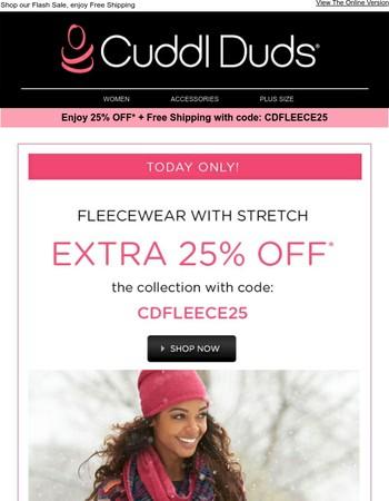Today only! 25% OFF Fleecewear