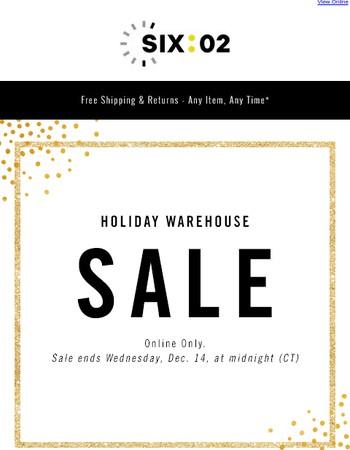 Holiday WAREHOUSE SALE!