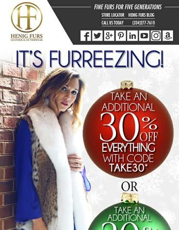 Its Furreezing+Take an Additional 30% OFF