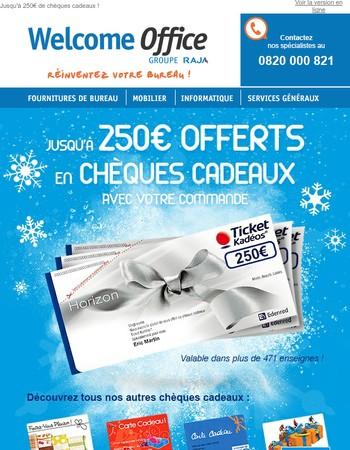 Jusqu'à 250€ de chèques cadeaux !