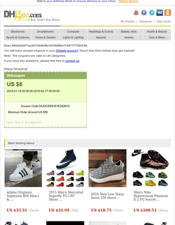 Hi 482e0a2371acbf13d4bf6b141fdd96a11447777384199, Your US $ 6 coupon is waiting for you!
