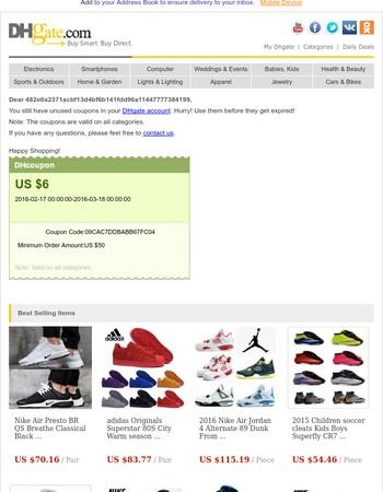 Hi 482e0a2371acbf13d4bf6b141fdd96a11447777384199, Your US $ 6 coupon will expire!
