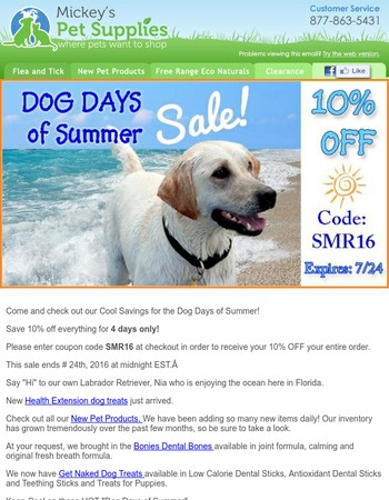 Cool off with 10% savings Sitewide at Mickey's Pet Supplies