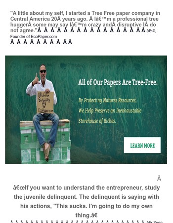 Paper made from trees sucks. I'm going to do my own thing. Our Papers Are Tree Free