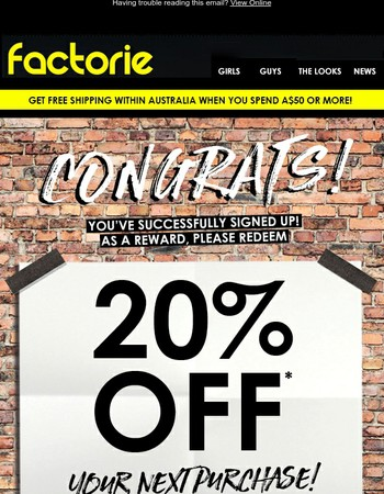 Congrats, you're in! Now get 20% off your next purchase