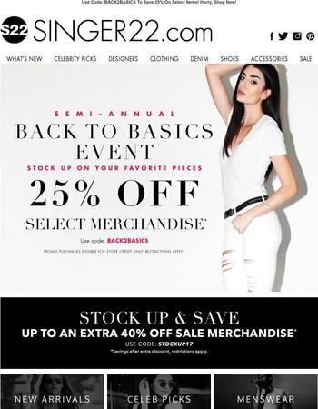 BACK TO BASICS! Save 25% On Select Merchandise!