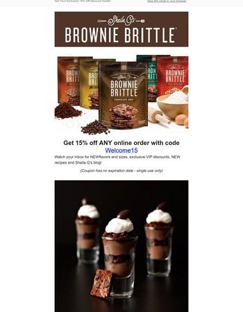 You're a Brownie Brittle VIP!!