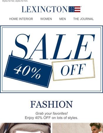 Lexington FASHION SALE: 40% OFF.