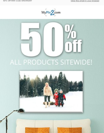 50% Off All Products Sitewide! Decorate Your Space With Your Favorite Photos & Save BIG!