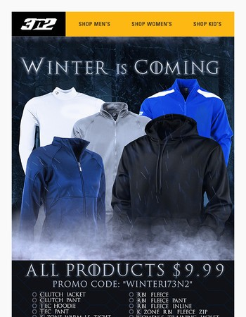 3N2 Promotion - Winter is Comming - All Jackets and Pants - $9.99
