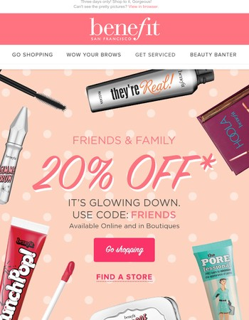 20% off your order | Friends & Family is ON!