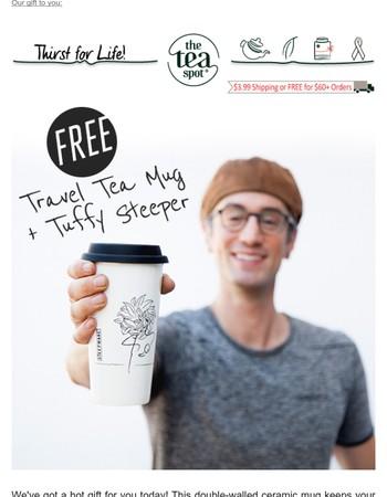 Enjoy a Travel Tea Mug + Tuffy Steeper on us!