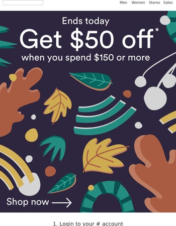 Ends today: $50 off when you spend $150