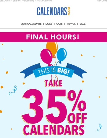 Final Hours! 35% Off + Free Shipping Absolutely ENDS MIDNIGHT