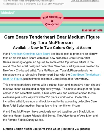 NEW Care Bears Tenderheart Bear Art Figure by Tara McPherson in Two Color Ways Now Available at Kidrobot.com