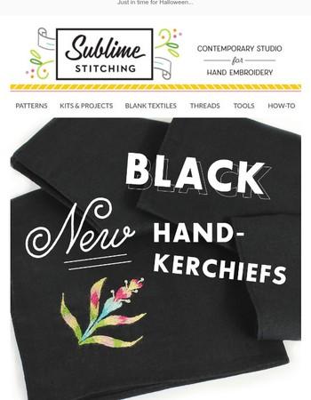 New BLACK handkerchiefs!