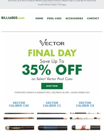 Final Day to Save up to 35% on Vector Cues!