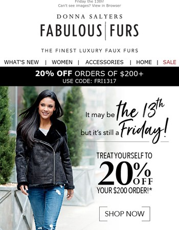 Happy Friday the 13th! Treat yourself to 20% Off!
