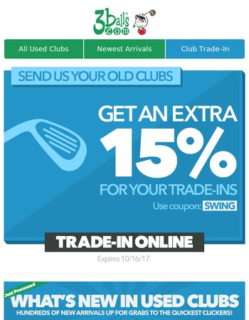 Trade Your Clubs for 15% Bonus