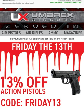 Friday the 13th Is Your Lucky Day! Get 13% Off Our Action Pistols!