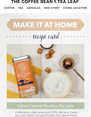 Make it at Home: Salted Caramel Rooibos Tea Latte
