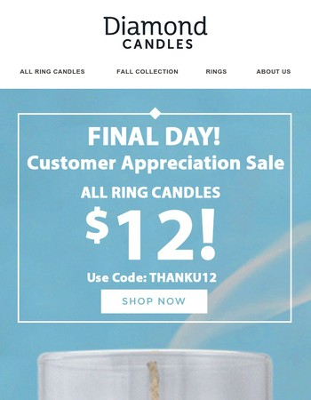 Final Day - $12 Ring Candles!