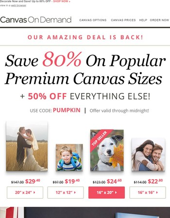 Amazing savings are here! Get unlimited 16x20 premium canvases for only $25 each