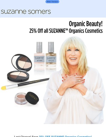 Ending at Midnight: Last Chance for 25% OFF All SUZANNE Organics Cosmetics Plus FREE Gift
