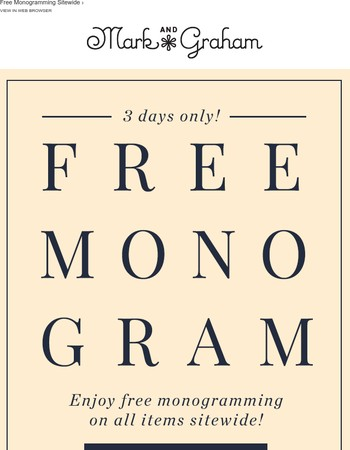Free Monogramming site wide! Shop now.