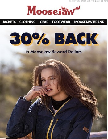 Get 30% back in Moosejaw Reward Dollars. So neat.