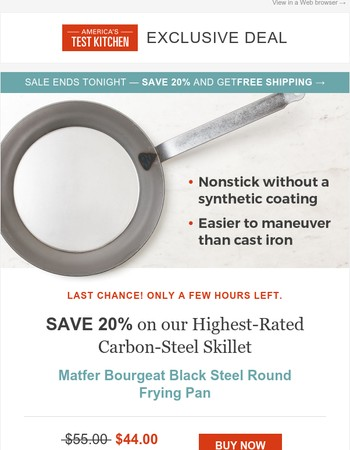 Last Chance to save 20% on our Highest-Rated Carbon-Steel Skillet