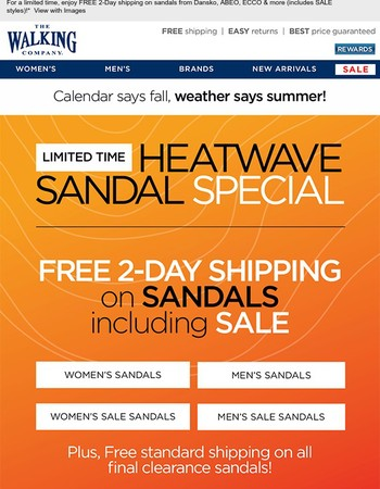 FREE 2nd Day Shipping on SANDALS, including SALE - Heatwave SANDAL Special Starts Now...