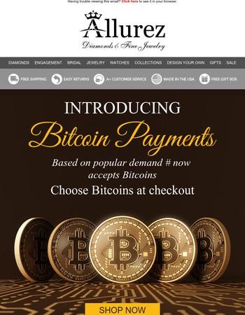 We now accept Bitcoins!