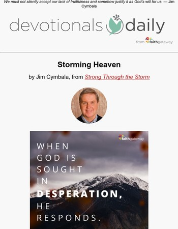 Storming Heaven and Praying Desperately
